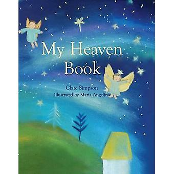 My Heaven Book by Clare Simpson - 9781612616438 Book