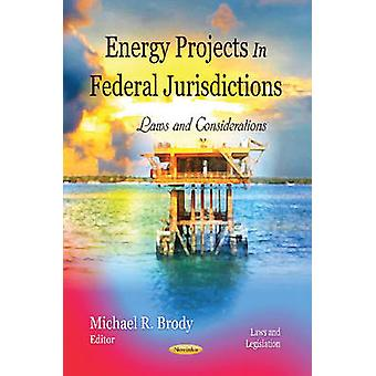 Energy Projects in Federal Jurisdictions - Laws & Considerations by Mi