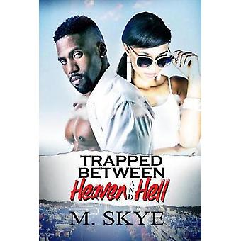 Trapped Between Heaven And Hell by Michelle Skye - 9781622866670 Book