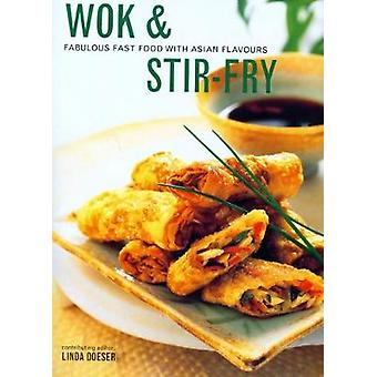 Wok & Stir Fry - Fabulous fast food with Asian flavours by Wok &am