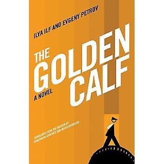 The Golden Calf by Ilya Ilf - Evgeny Petrov - 9781934824078 Book