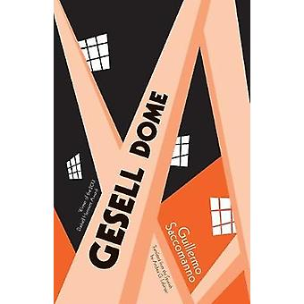 Gesell Dome by Guillermo Saccomanno - 9781940953380 Book