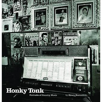 Honky Tonk - Portraits of Country Music by Henry Horenstein - 97803930