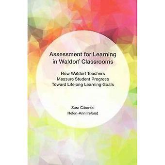 Vurdering for læring i Waldorf klasserom: hvordan Waldorf lærere måle Student fremdrift livslang læring...