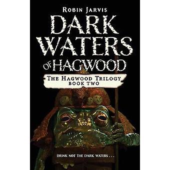 Dark Waters of Hagwood by Robin Jarvis - 9781453299203 Book