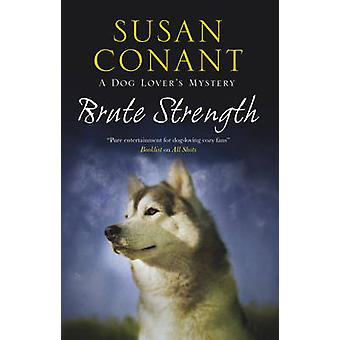 Brute Strength by Susan Conant - 9781847513519 Book