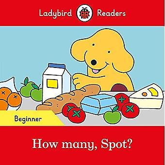 Combien, Spot ? - Ladybird Readers Niveau débutant