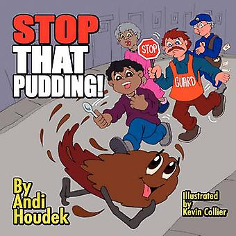 Stop That Pudding by Houdek & Andi