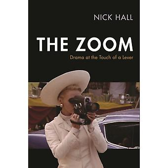 The Zoom  Drama at the Touch of a Lever by Nick Hall