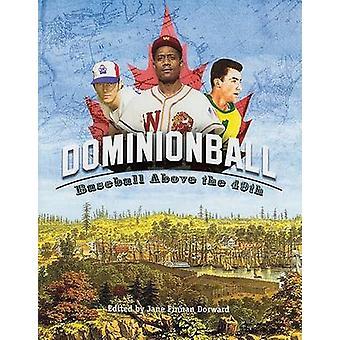 Dominionball - Baseball Above the 49th by Jane Finnan Dorward - 978091
