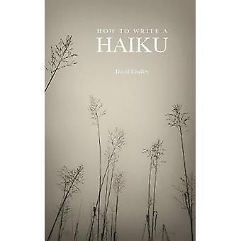 How to Write a Haiku by Lindley & David