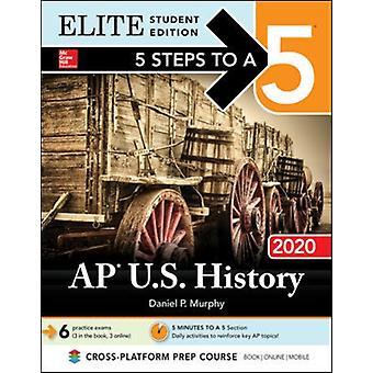 5 stappen naar een 5 AP U.S. geschiedenis 2020 Elite Student Edition door Daniel Murphy