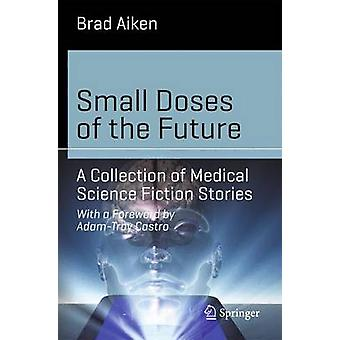 Small Doses of the Future by Brad Aiken