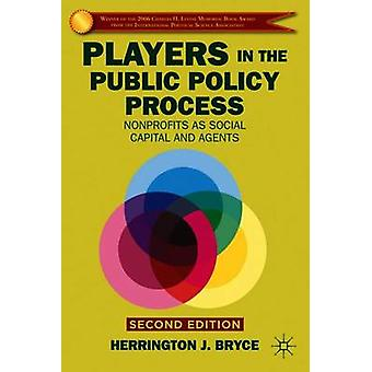 Players in the Public Policy Process Nonprofits as Social Capital and Agents by Bryce & Herrington J.