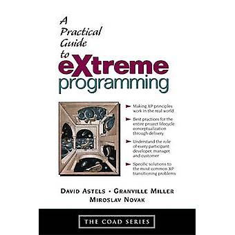 A Practical Guide to Extreme Programming by Astels & David