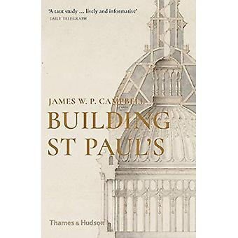 Building St Pauls by James W P Campbell