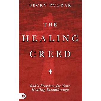 The Healing Creed by Dvorak & Becky