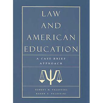 Derecho y Educación Americana por Robert PalestiniKaren Palestini Falk