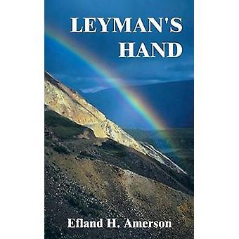 Leymans hand door Amerson & Efland H.