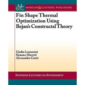 Fin Shape Thermal Optimization Using Bejans Constructal Theory by Lorenzini & Giulio