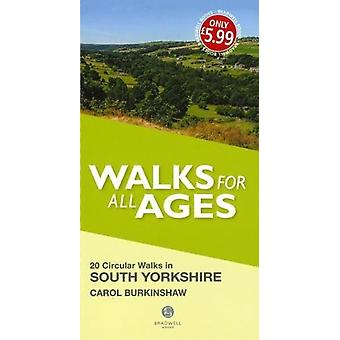 Walks for All Ages South Yorkshire by Carol Burkinshaw - 978191206072