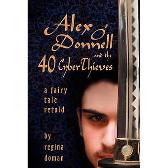 Alex ODonnell and the 40 Cyberthieves by Doman & Regina