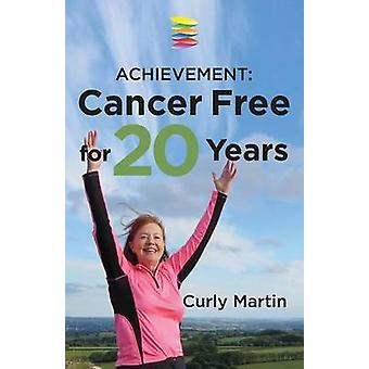 Achievement Cancer Free For 20 Years by Martin & Curly