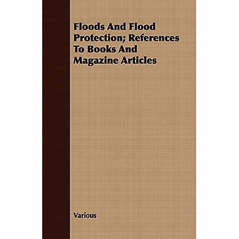 Floods And Flood Protection References To Books And Magazine Articles by Various