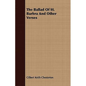 The Ballad of St. Barbra and Other Verses by Chesterton & G. K.