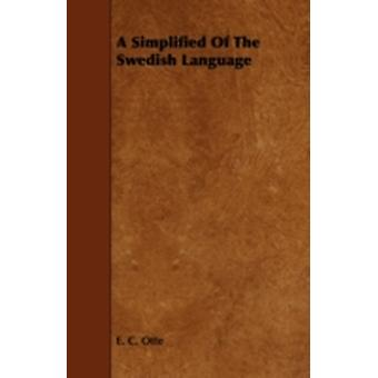 A Simplified of the Swedish Language by Otte & E. C.