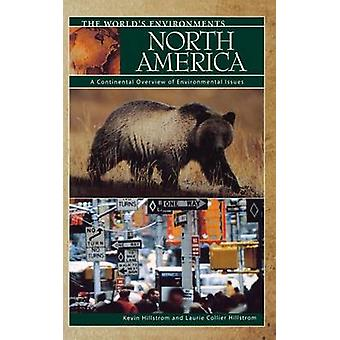 North America A Continental Overview of Environmental Issues by Hillstrom & Kevin