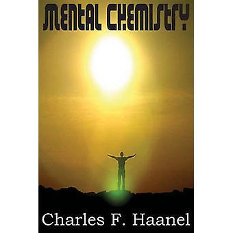 Mental Chemistry von Haanel & Charles F.