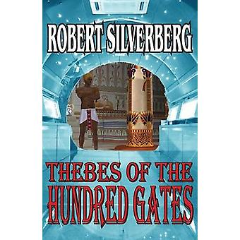 Thebes of the Hundred Gates by Silverberg & Robert