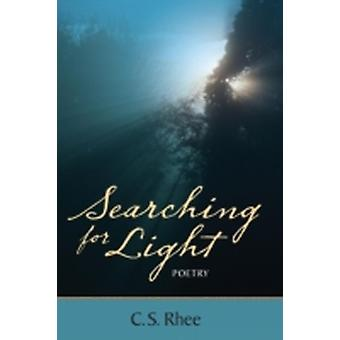 Searching for Light Poetry by Rhee & C. S.