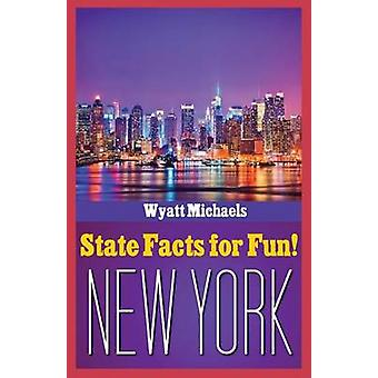 State Facts for Fun New York by Michaels & Wyatt