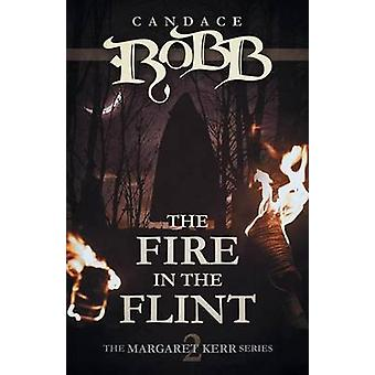 The Fire in the Flint The Margaret Kerr Series  Book Two by Robb & Candace