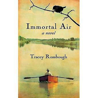 Immortal Air A Novel by Rombough & Tracey