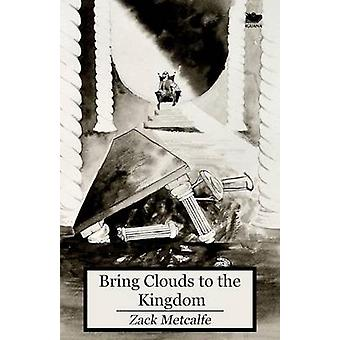 Bring Clouds to the Kingdom by Metcalfe & Zack