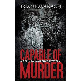 Capable of Murder a Belinda Lawrence Mystery by Kavanagh & Brian