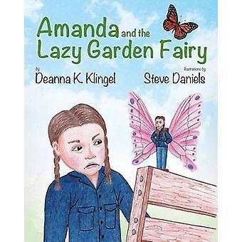 Amanda and the Lazy Garden Fairy by Klingel & Deanna K.