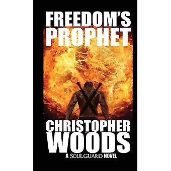Freedoms Prophet by Woods & Christopher