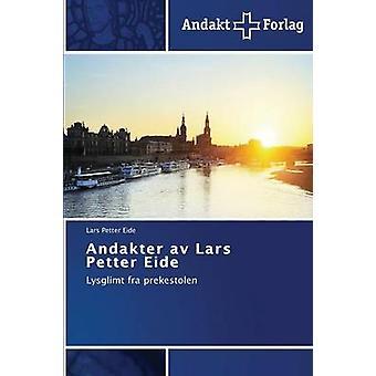Andakter av Lars Petter Eide de Eide Lars Petter