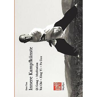 Innere KampfknsteQi Gong Meditation Tai Chi Xing Yi Pa Gua by Yon & Don
