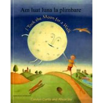 I Took the Moon for a Walk by Carolyn Curtis & Translated by Gabriela de Herbay & Illustrated by Alison Jay