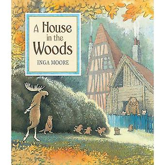 A House in the Woods by Inga Moore - 9780763652777 Book