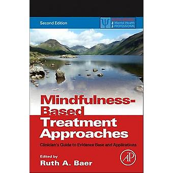 Mindfulness-Based Treatment Approaches - Clinician's Guide to Evidence