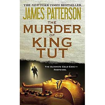 The Murder of King Tut - The Plot to Kill the Child King - A Nonfictio