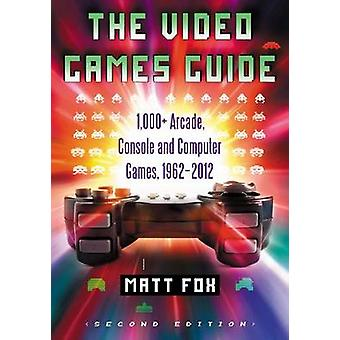 The Video Games Guide - 1 -000+ Arcade - Console and Computer Games -
