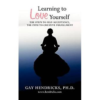 Learning to Love Yourself by Gay Hendricks Ph D - 9781439274293 Book