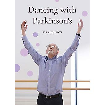 Dancing with Parkinson's by Sara Houston - 9781789381207 Book
